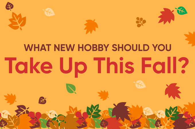 [Flowchart] Keep busy and fulfilled with a new hobby this fall